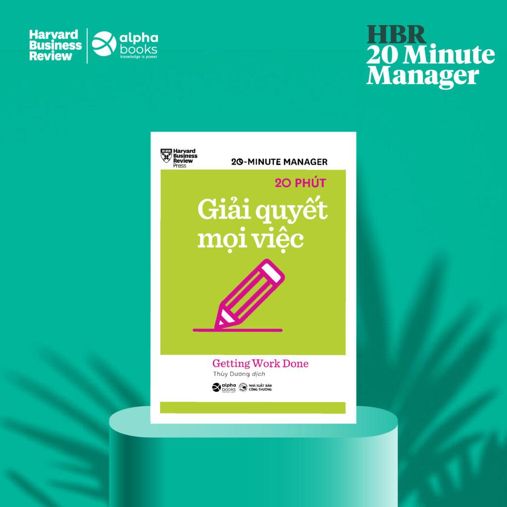 HBR - 20 Minute Manager - 20 Phút Giải Quyết Mọi Việc