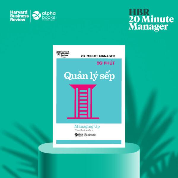 HBR - 20 Minute Manager - 20 Phút Quản Lý Sếp