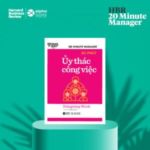 HBR - 20 Minute Manager - 20 Phút Ủy Thác Công Việc