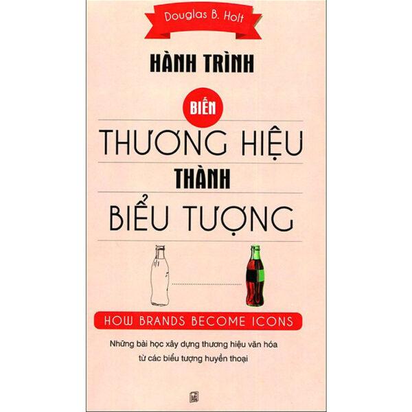 HBR - How Brands Become Icons - Hành Trình Biến Thương Hiệu Thành Biểu Tượng