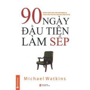 HBR - The First 90 Days - 90 Ngày Đầu Tiên Làm Sếp